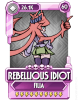 Rebellious Idiot.png